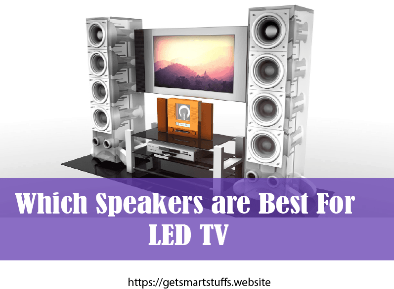 Which speakers are best for LED TV