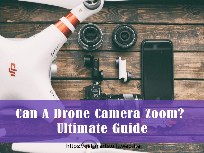 Can a drone camera zoom