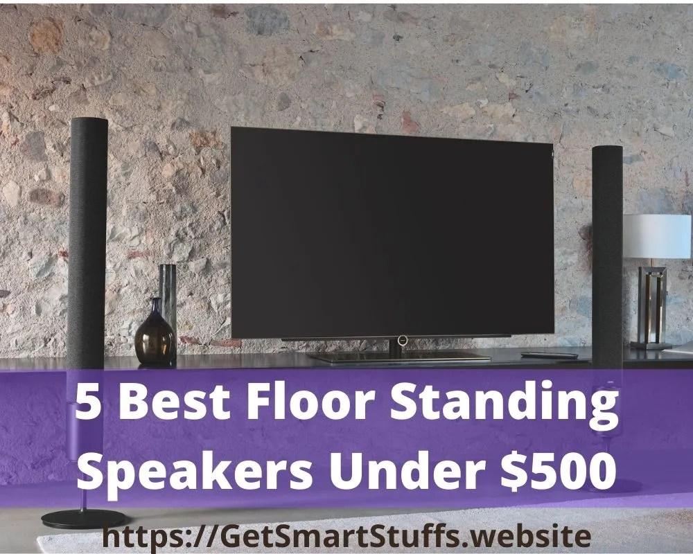 5 Best Floor Standing Speakers Under $500