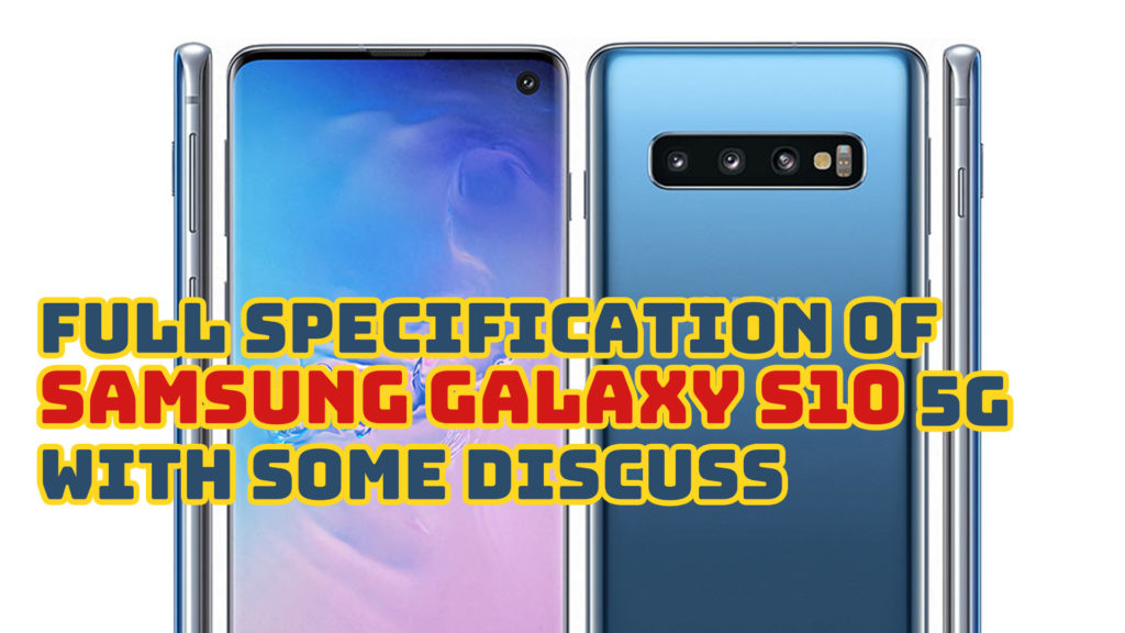 You are currently viewing Full Specification Of Samsung Galaxy S10 5G With Some Discuss