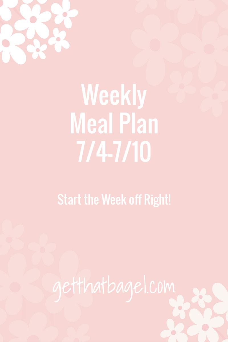 Weekly Meal Plan 7/4-7/10