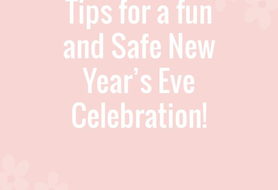 Tips for a fun and Safe New Year's Eve Celebration!