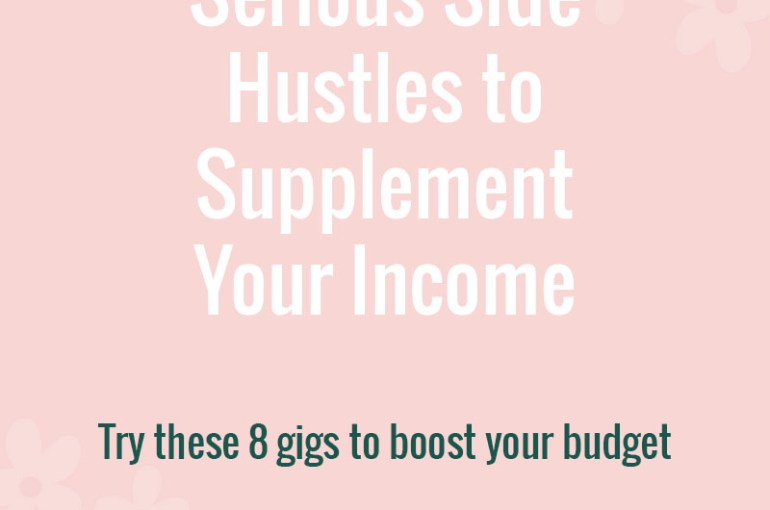 Serious Side Hustles to Supplement Your Income