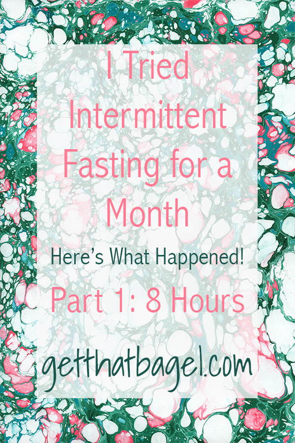 Intermittent Fasting Part 1: 8 Hour Eating Window