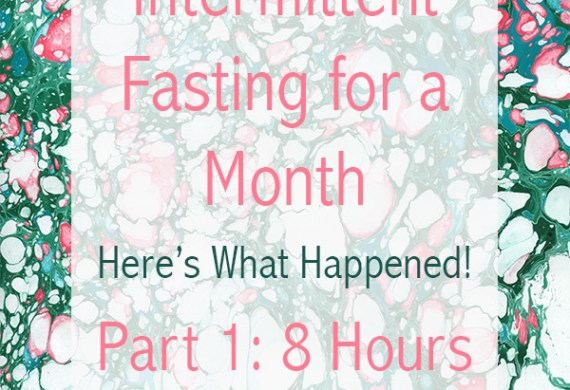 Intermittent Fasting Part 1: 8-Hour Eating Window