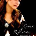 Grimm Reflections Web Series: Episodes 6 Thru 10