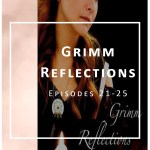Grimm Reflections Web Series: Episodes 21-25