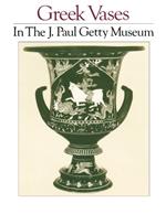 Greek Vases in The J. Paul Getty Museum: Volume 1  (OPA  1)