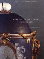 Vincennes and Sèvres Porcelain in the Collections of the J. Paul Getty Museum