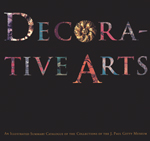 Decorative Arts: An Illustrated Summary Catalogue of the Collections of the J. Paul Getty Museum, Revised Edition
