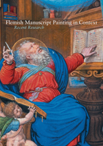 Flemish Manuscript Painting in Context: Recent Research