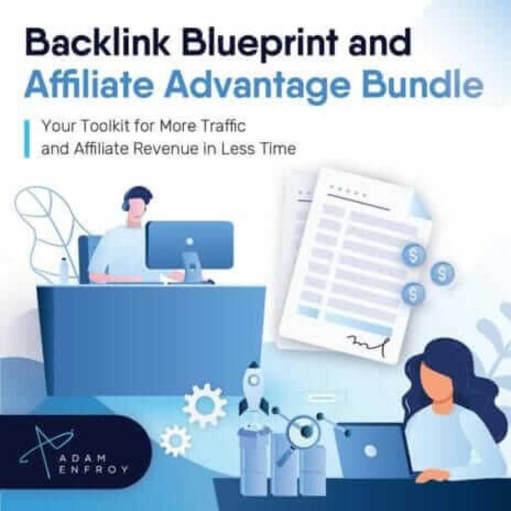 Adam Enfroy – Backlink Blueprint & Affiliate Advantage Bundle