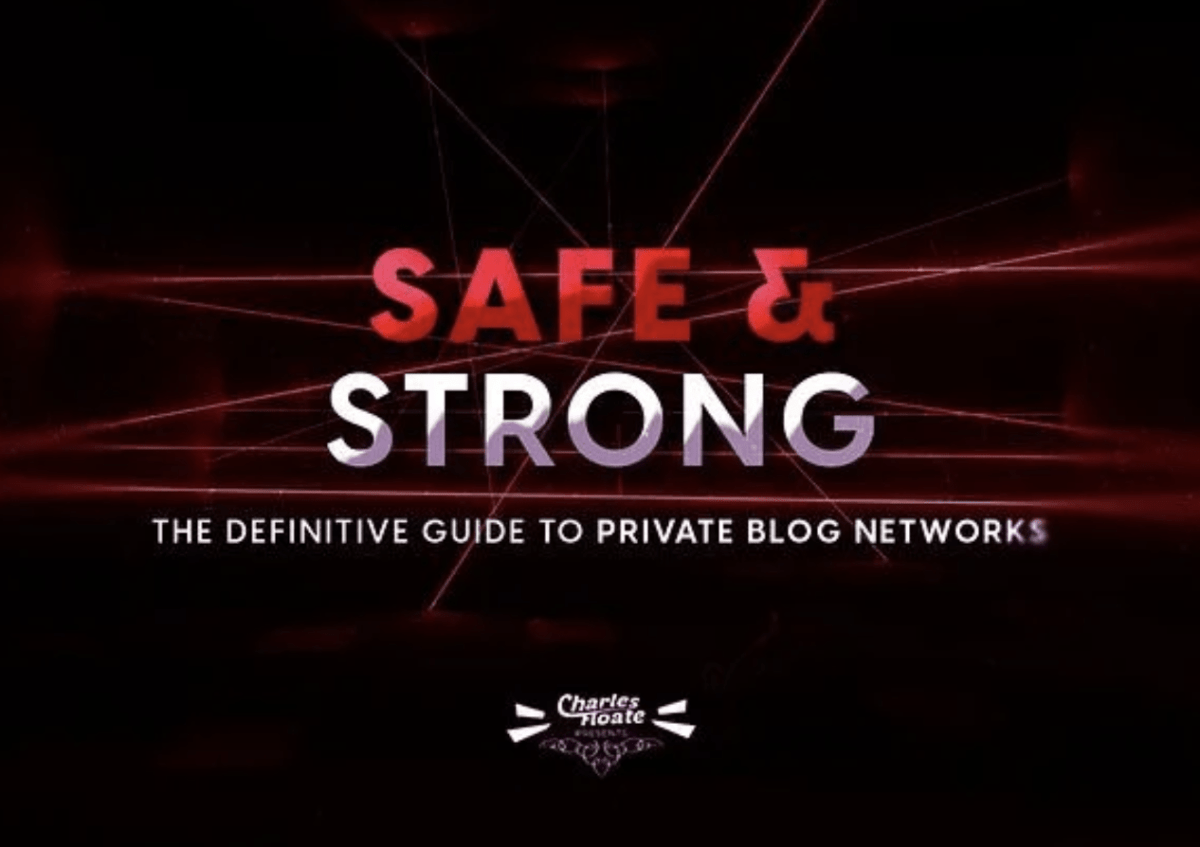 Charles Floate – Safe & Strong The Definitive Guide To Private Blog Networks