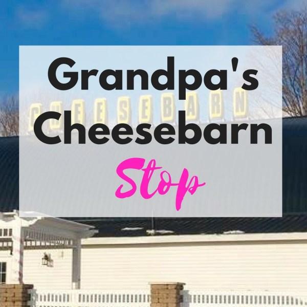 Grandpa's Cheesebarn Ohio Stop