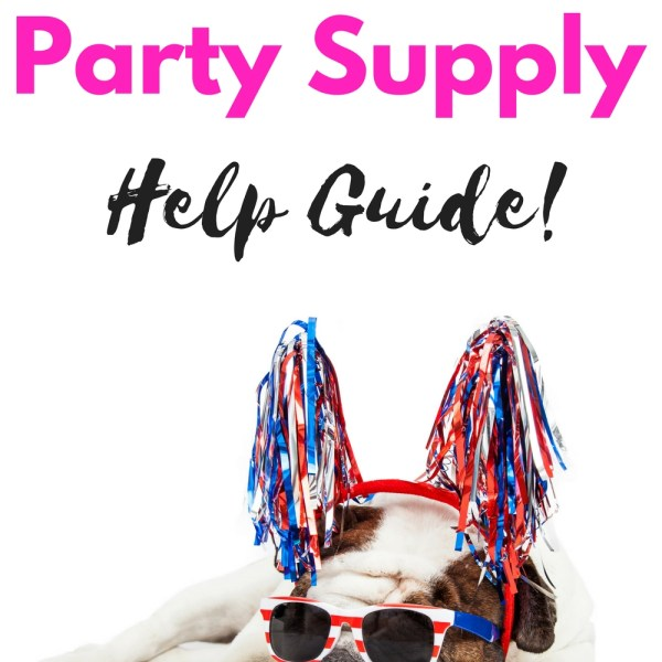 4th of July Party Supply Help Guide!