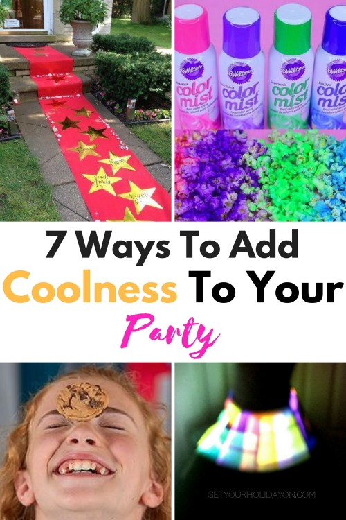7 Ways To Add Coolness To Your Party Creating a birthday party, slumber party, or get together? Here are 7 Ways To add Coolness to YOUR party! These tricks are easy, fun, and will make your party stand out!
