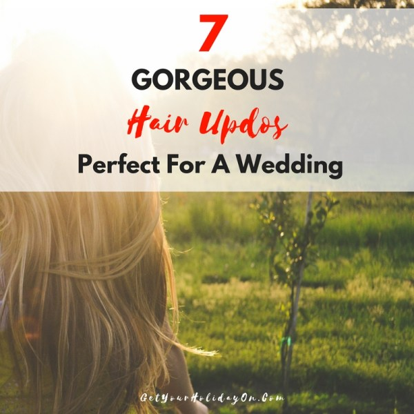 7 Gorgeous Hair Updos| Perfect For A Wed...