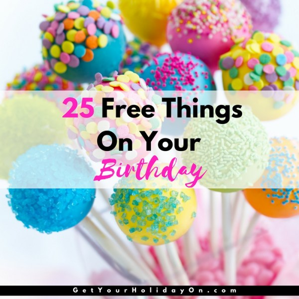 25 Free Things On Your Birthday