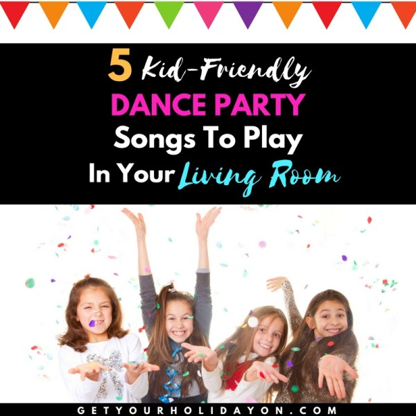 5 Kid-Friendly Dance Party Songs To Play In Your Living Room Have a dance off party with your kids and use these really fun songs to do it!