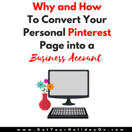 Why and How To Convert Your Personal Pinterest Page into a Business Account
