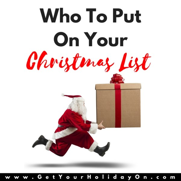 Who To Put On Your Christmas List