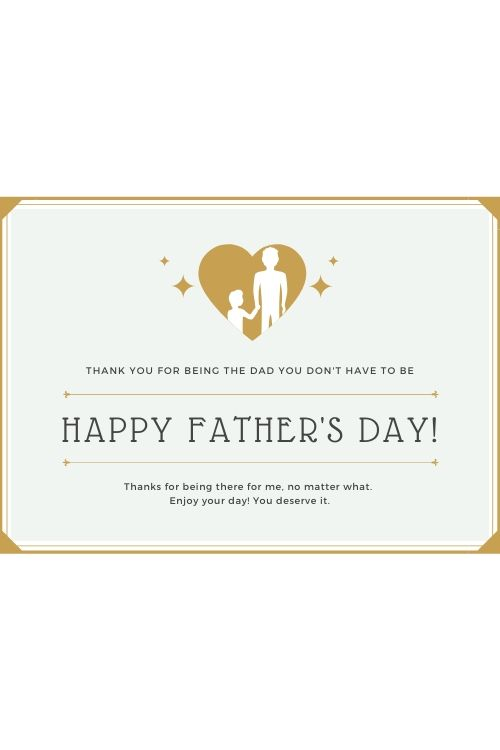 Thank you for being the dad you don't have to be card.