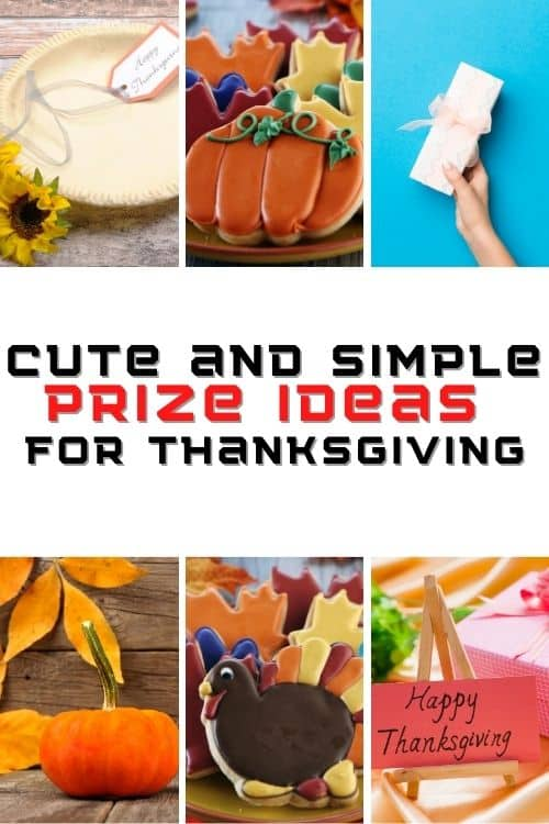 Best prizes for Thanksgiving to hand out to family and friends.