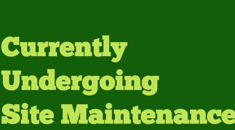 Undergoing Site Maintenance
