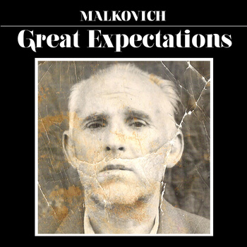 Great Expectations- Malkovich