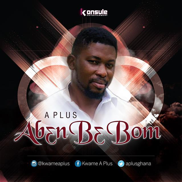 Abɛn Bɛ Bom--By Kwame A-Plus