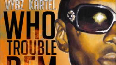 Photo of Vybz Kartel – Who Trouble Dem