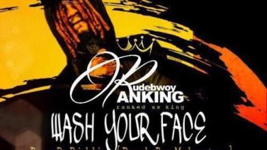 Photo of New : Rudebwoy Ranking – Wash Your Face (Prod. by Mo Beatz)