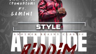Photo of Yaa Pono – Style feat. Samini (Attitude Riddim) (Prod By Brainy Beatz)