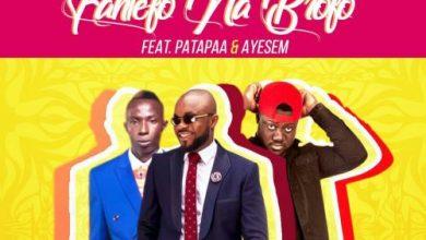 Photo of Corp Sayvee ft Ayesem & Patapaa – Fantefo Na Brofo (Prod. by Dr Ray beats)