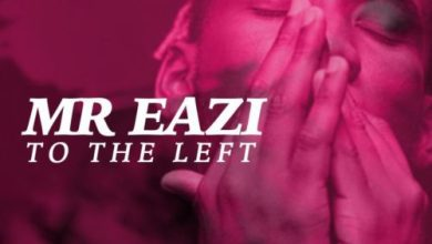 Photo of Mr Eazi – To The Left (Prod. By LXE)