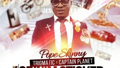 Photo of Pope Skinny Ft Captain Planet & Trigmatic – Obinim Sticker (Prod. By BeatBoss Tims)