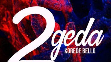 Photo of Download : Korede Bello – 2geda