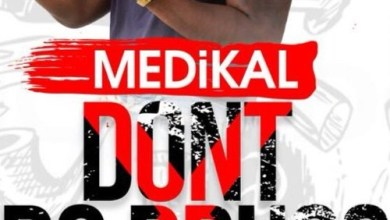 Photo of Medikal – Don't Do Drugs (Prod. by Unkle Beatz)
