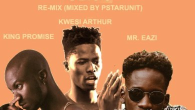 Photo of Download New : King Promise Ft Kwesi Arthur & Mr. Eazi – Oh Yeah Re-Mix (Mixed By PstarUnit)