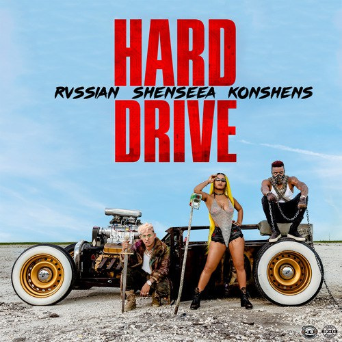 Download Audio : Shenseea x Konshens x Rvssian – Hard Drive