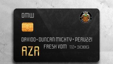 Photo of Download : DMW Ft Davido x Duncan Mighty x Peruzzi – AZA (Prod By Fresh VDM)