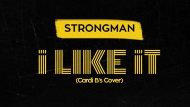 Photo of Download : Strongman – I Like It (Cardi B Cover) (Mixed by KCee)