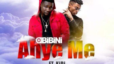 Photo of Download New : Obibini – Ahye Me (ft. Kidi) (Prod. by Kidi)