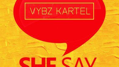 Photo of Stream : Vybz Kartel – She Say (Prod. By TJ Records)
