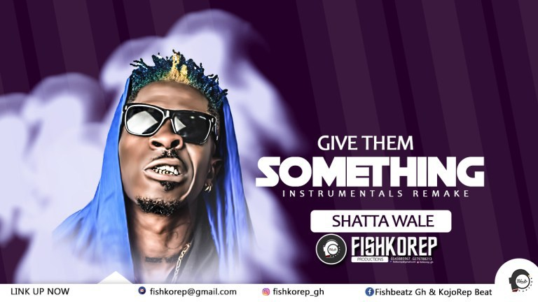 Instrumental : Shatta Wale – Give Dem Something (Prod By FishKorep)