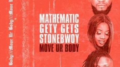 Photo of Download New : Stonebwoy x DJ Mathematic x DJ Gety Gets – Move Ur Body