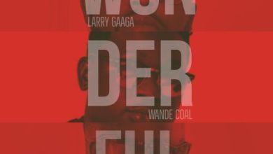 Photo of Download : Larry Gaga x Sarkodie x Wande Coal – Wonderful (Prod. by Da Piano)