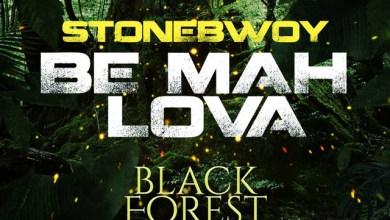 Photo of Download : StoneBwoy – Be Mah Lova (Black Forest Riddim)