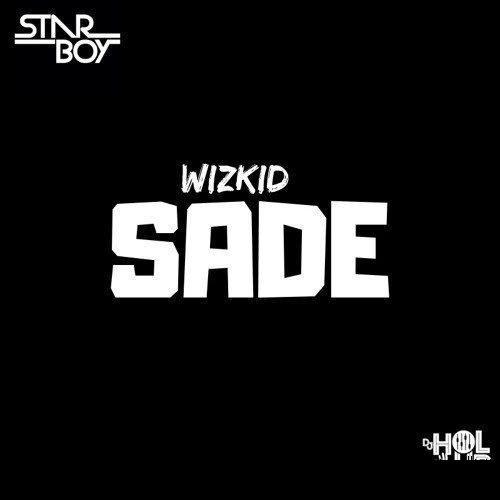 Download : Wizkid – Sade (Prod. By Sarz)