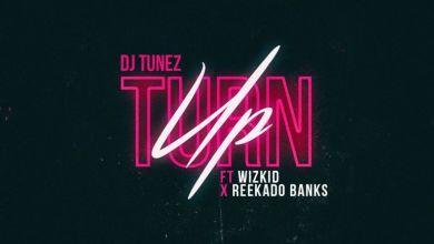 Photo of Download : DJ Tunez x Reekado Banks x Wizkid – Turn Up